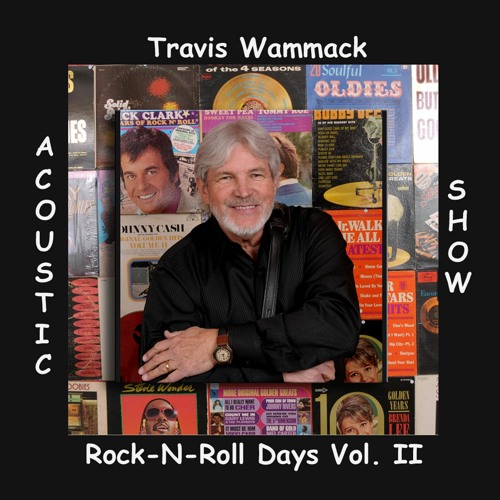 Travis Wammack - Rock-N-Roll Days Vol. II Acoustic Show