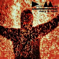 Depeche Mode - Should be higher (Reinterpreted remix)