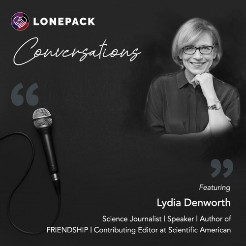 Quarantine, social distancing, and friendships with Lydia Denworth