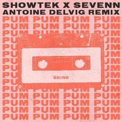 Showtek & Sevenn - Pum Pum  (Antoine Delvig Remix)