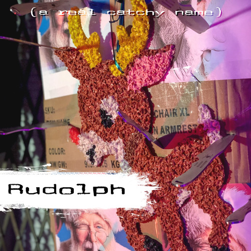 A Real Catchy Name - Rudolph
