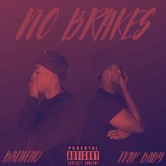 Balhead X Trap Baby-No Brakes
