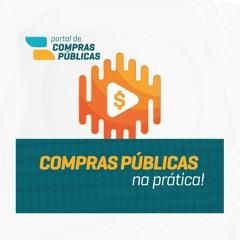 #11 Compras Públicas na Prática: Portal faz Encontro Brasileiro de Grandes Nomes em Compras Públicas