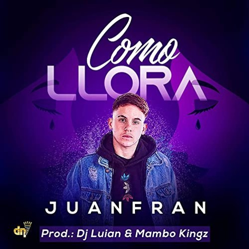 Como Llora - Juanfran (David Fernández Remix)