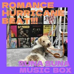 ROMANCE HURRICANE BEAT!!!