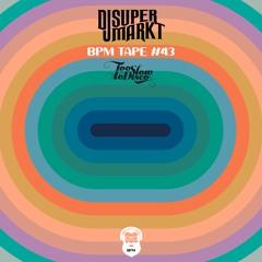 BPM tape #43 by dj supermarkt