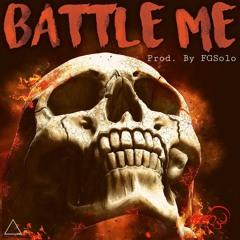 Battle Me [Prod. by FGSolo]