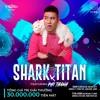 Download SHARK X TITAN X PHI THANH(Viet Mix House) Mp3