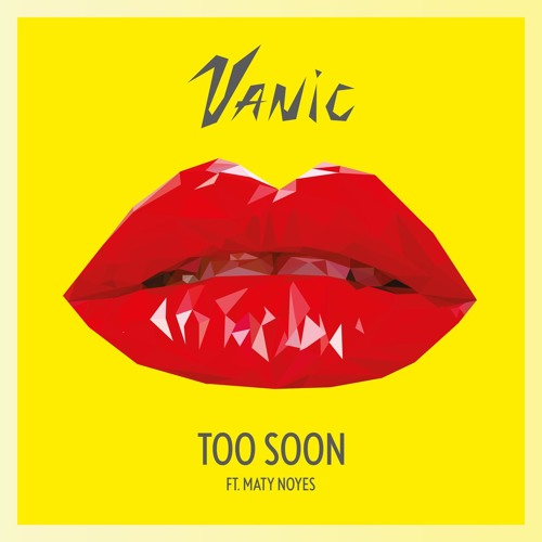 Image result for too soon vanic