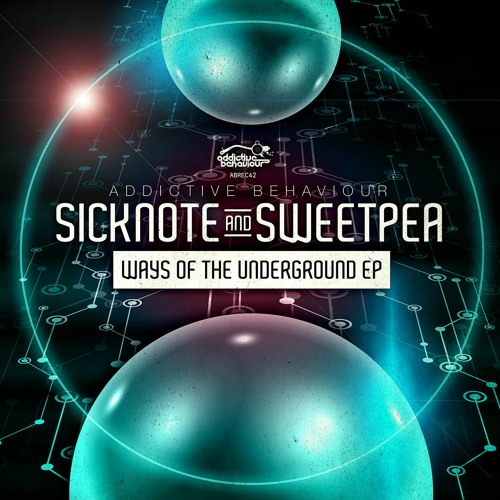 Sicknote & Sweetpea - Ways of the Underground EP - OUT NOW