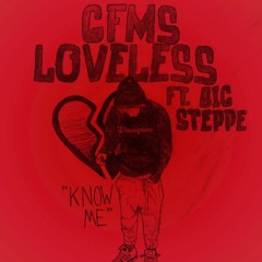 GFMS Loveless - Know Me (FT BigSteppe)