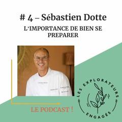 #4 Sébastien Dotte - L'importance De Bien Se Préparer