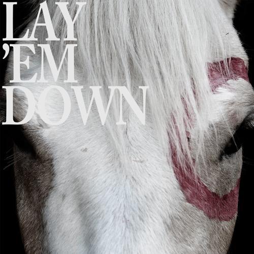 Lay 'Em Down