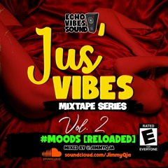Jus' Vibes - MOODS [Reloaded]