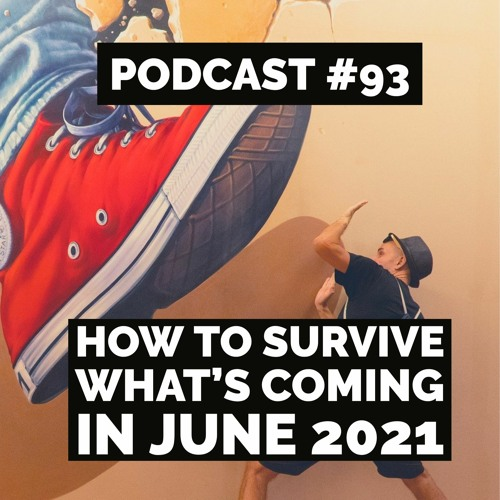 Podcast #93 - Jason Christoff - How to Survive What's Coming In June 2021