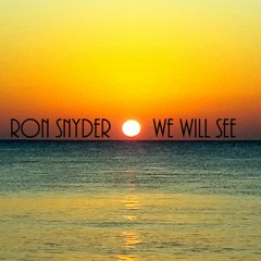 Ron Snyder - WE WILL SEE