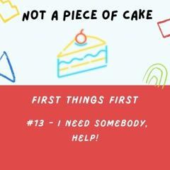 #13 - I Need Somebody, Help!