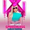 Lady Gaga - Speechless (Carlos Pepper Remix)