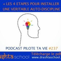 PTV237 - 4 ETAPES POUR INSTALLER UNE VERITABLE AUTO-DISCIPLINE