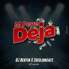 Dj Bertin Feat. Zoedjobeatz - M Peye Deja