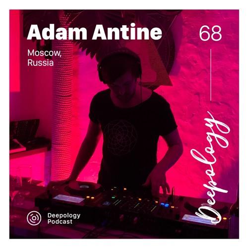 Deepology Podcast #068 | Adam Antine