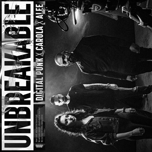 Digital Punk X Carola X Alee - Unbreakable (OUT NOW)