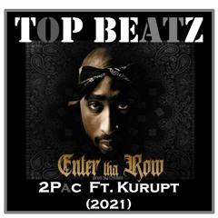 2Pac -  Enter The Row  Ft Kurupt Crooked 2021 Top Beatz Retwist