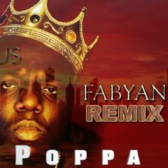 Notorious B.I.G - Big Poppa (Fabyan Remix) FREE DOWNLOAD!!!