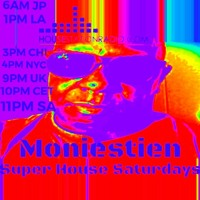 Moniestien Super House Saturdays Radio Show Mix 04 10 21 Edited For HSR