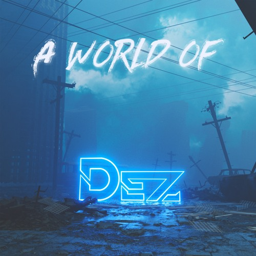 A World of Dez