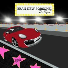 Bran New Porsche