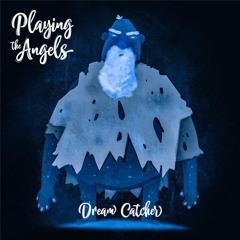 Playing The Angels - Dream Catcher (Radio Edit)