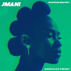 JMANI - Wagwan Shawdy (Harun's Slow Wine Edit)