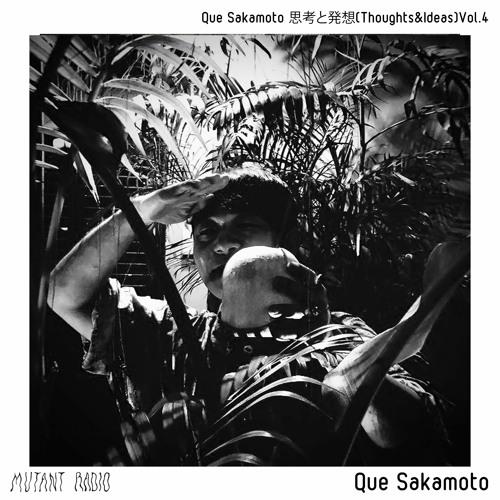 Que Sakamoto [Que Sakamoto 思考と発想(Thoughts&Ideas)Vol.4]