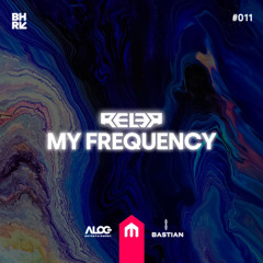 Rel3r - My Frequency # 011 [Reborn]
