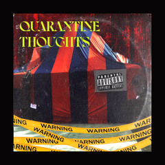 Quarantine Thoughts (Prod. by ZayTooLit)
