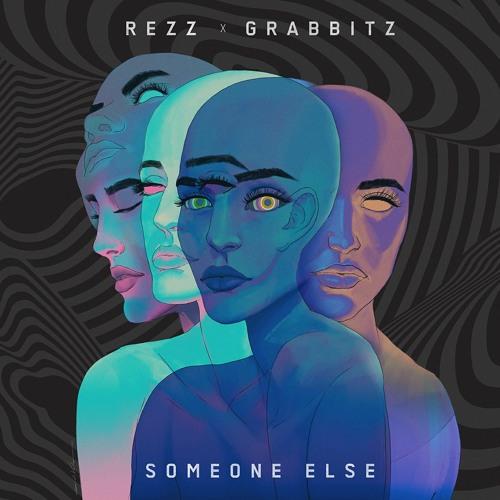 REZZ x Grabbitz - Someone Else