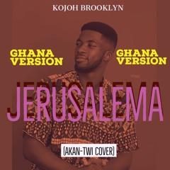 Master KG ft Nomcebo - Jerusalema (Akan/Twi Cover) By Kojoh Brooklyn