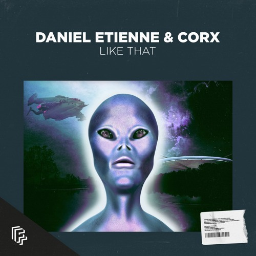 Daniel Etienne & CORX - Like That (OUT NOW)