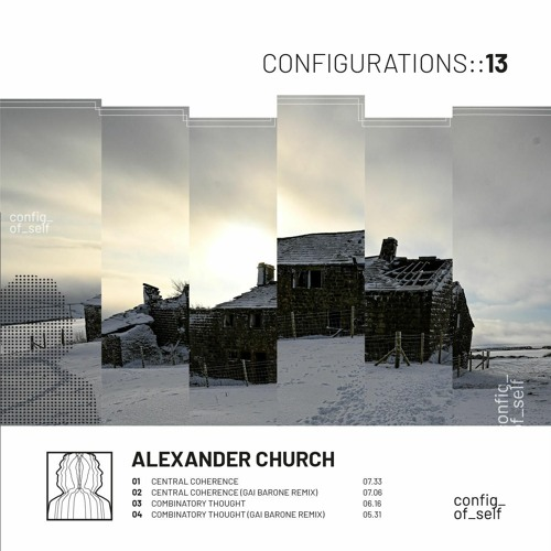 PREMIERE: Alexander Church - Combinatory Thought [Configurations Of Self]