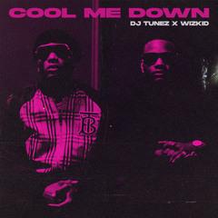 Cool Me Down - DJ Tunez Ft. Wizkid
