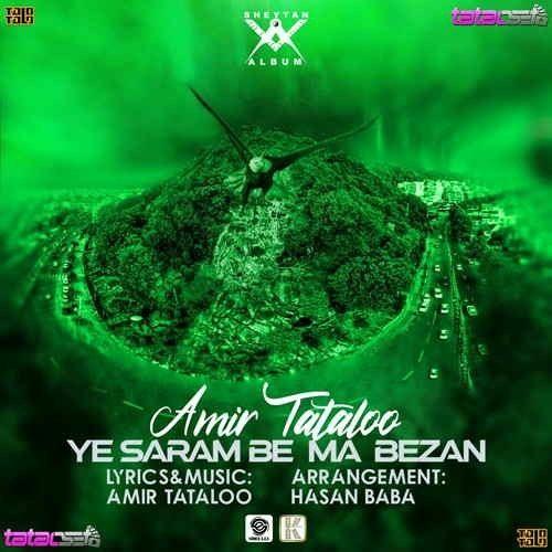 Amir Tataloo - Ye Saram Be Ma Bezan