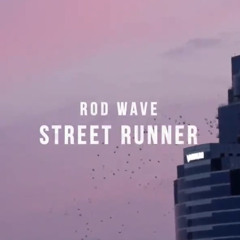 ROD WAVE -Street Runner ft ADRIAN JOTHLE