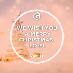We Wish you a Merry Christmas Lo-Fi