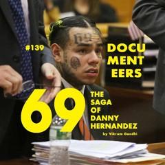 Episode 139 - 69: The Saga of Danny Hernandez