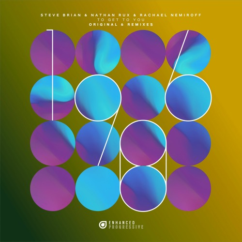 Steve Brian & Nathan Rux & Rachael Nemiroff - To Get To You (Remixes)