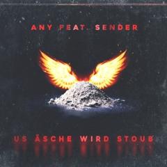 Us Äsche wird Stoub - Any feat. SENDER