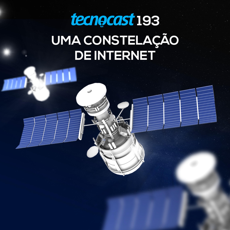 193 – Uma constelação de internet