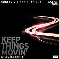 Sudley - Keep Things Moving Ft. Rider Shafique // Premiere