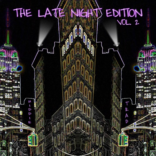 The Late Night Edition Vol. 2 by Hippie Trap  Image